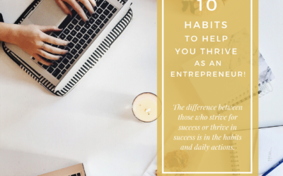 10 Habits To Help You Thrive as an Entrepreneur!